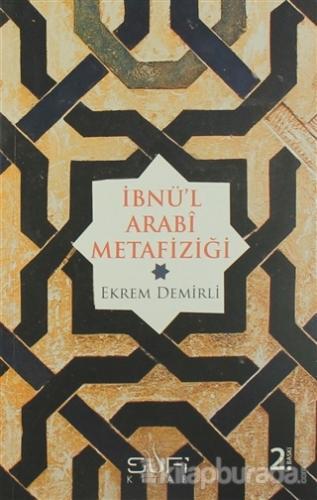İbnü'l Arabi Metafiziği