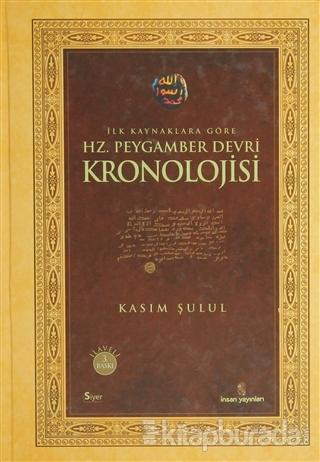 İlk Kaynaklara Göre Hz. Peygamber Devri Kronolojisi (Ciltli)