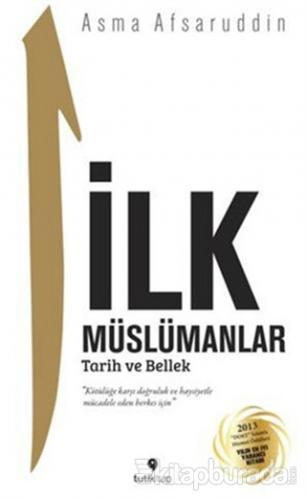 İlk Müslümanlar : Tarih ve Bellek