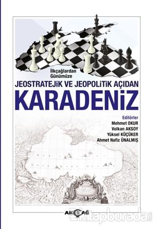 İlkçağlardan Günümüze Jeostratejik ve Jeopolitik Açıdan Karadeniz
