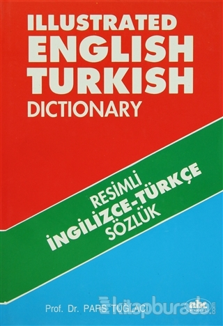 Illustrated English Turkish Dictionary (Ciltli)