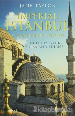 Imperial Istanbul : A Traveller's Guide