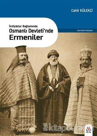 İmtiyazlar Bağlamında-Osmanlı Devleti'nde Ermeniler