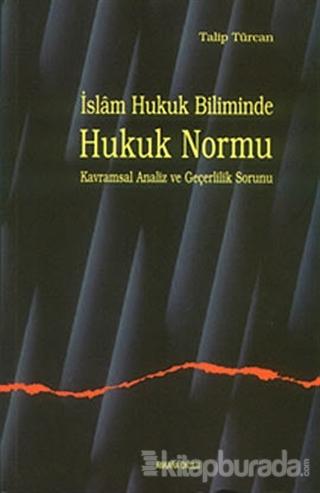 İslam Hukuk Biliminde Hukuk Normu