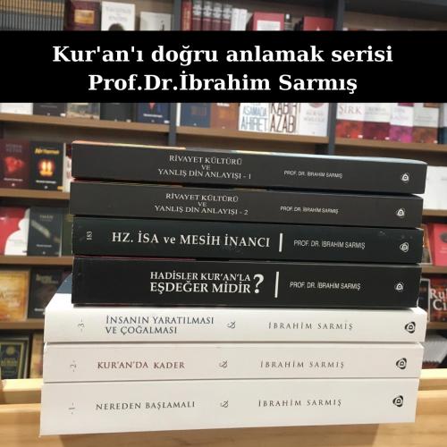 Kur'an'ı Doğru Anlamak Serisi  İbrahim Sarmış
