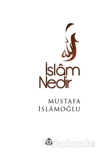 İslâm Nedir? %35 indirimli Mustafa İslamoğlu