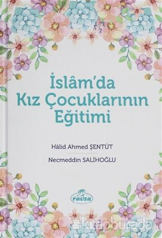İslam'da Kız Çocuklarının Eğitimi (Ciltli)