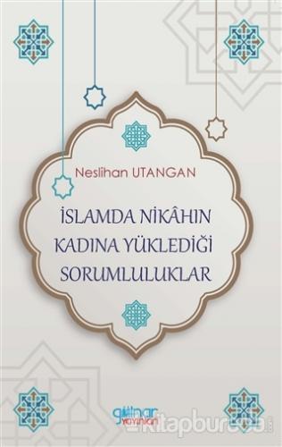 İslamda Nikahın Kadına Yüklediği Sorumluluklar