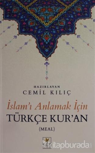 İslam'ı Anlamak İçin Türkçe Kur'an (Meal)