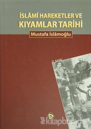 İslami Hareketler ve Kıyamlar Tarihi (Ciltli)