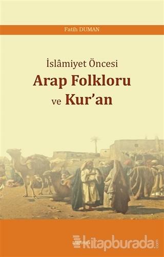 İslamiyet Öncesi Arap Folkloru ve Kur'an