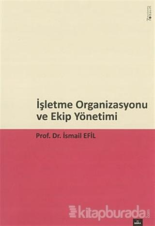 İşletme Organizasyonu ve Ekip Yönetim