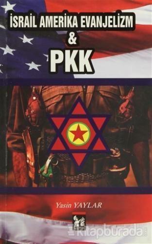 İsrail Amerika Evanjelizm ve PKK