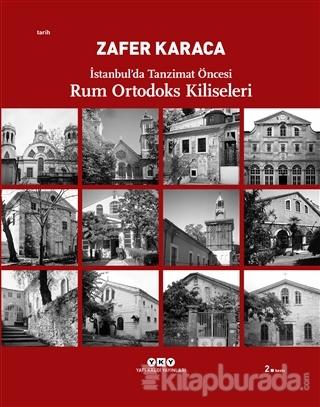 İstanbul'da Tanzimat Öncesi Rum Ortodoks Kiliseleri (Ciltli)