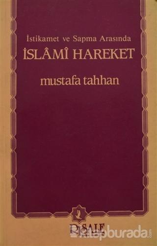 İstikamet ve Sapma Arasında İslami Hareket Mustafa Tahhan
