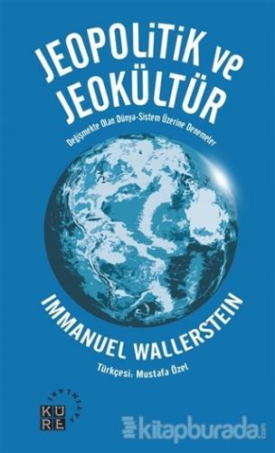 Jeopolitik ve Jeokültür %15 indirimli Immanuel Wallerstein