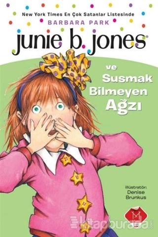Junie B. Jones - ve Susmak Bilmeyen Ağzı