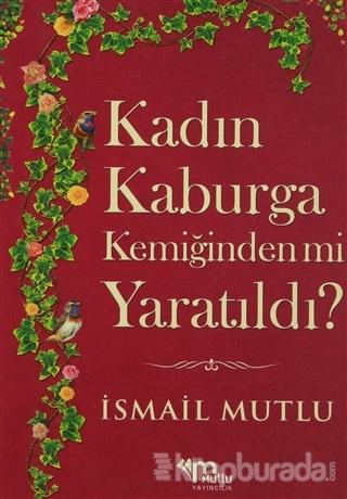 Kadın Kaburga Kemiğinden Mi Yaratıldı? Hz. Adem'i Hz. Havva'mı Kandırdı?