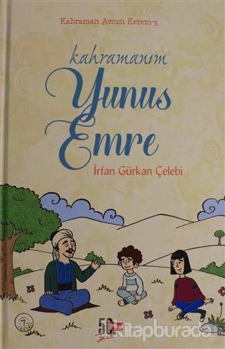 Kahramanım Yunus Emre - Kahraman Avcısı Kerem 5 (Ciltli) İrfan Gürkan