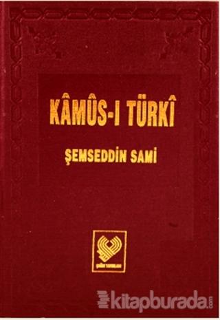 Kamus-ı Türki: Osmanlı Türkçesi Tıpkıbasım (Bez Cilt, İpek Şamua Kağıt) (Ciltli)