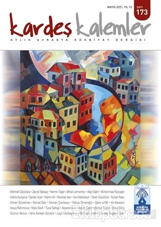 Kardeş Kalemler Aylık Avrasya Edebiyat Dergisi Sayı: 173 Mayıs 2021 Ko