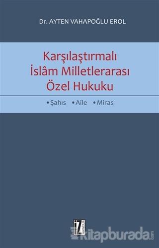 Karşılaştırmalı İslam Milletlerarası Özel Hukuku