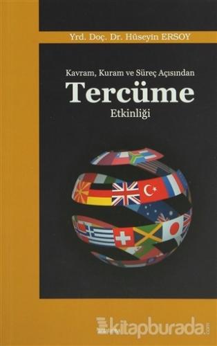 Kavram, Kuram ve Süreç Açısından Tercüme Etkinliği