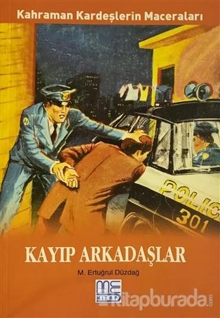 Kayıp Arkadaşlar - Kahraman Kardeşlerin Maceraları M. Ertuğrul Düzdağ