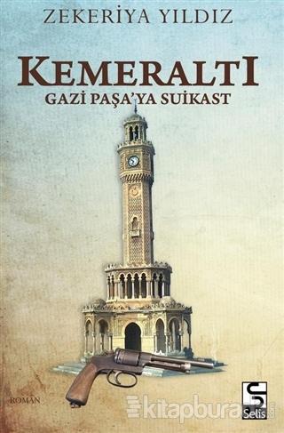 Kemeraltı - Gazi Paşa'ya Suikast