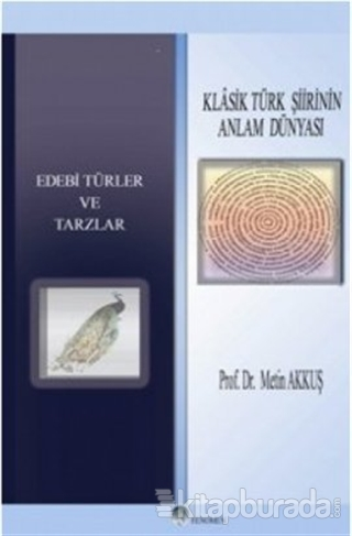 Klasik Türk Şiirinin Anlam Dünyası