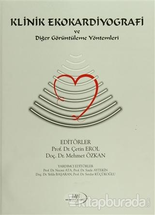 Klinik Ekokardiyografi ve Diğer Görüntüleme Yöntemleri (Ciltli)
