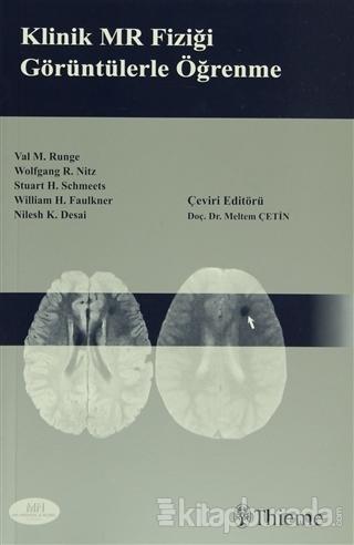 Klinik MR Fiziği Görüntülerle Öğrenme Val M.Runge