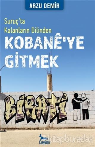 Kobane'ye Gitmek: Suruç'ta Kalanların Dilinden