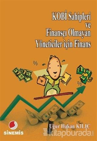 KOBİ Sahipleri ve Finansçı Olmayan Yöneticiler için Finans