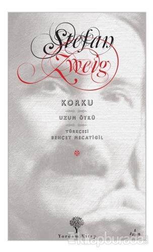 Korku Uzun Öykü - %20 indirimli  - Stefan Zweig - Yordam Kitap  - Edeb