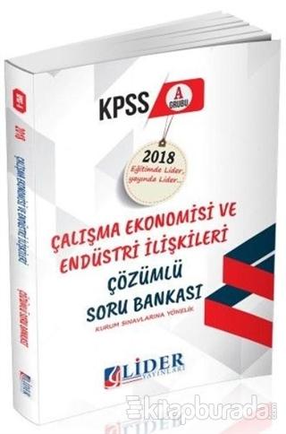 KPSS A Grubu Çalışma Ekonomisi ve Endüstri İlişkileri Çözümlü Soru Bankası