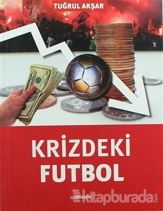 Krizdeki Futbol Tuğrul Akşar