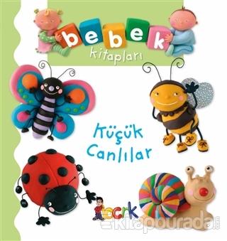 Küçük Canlılar - Bebek Kitapları (Ciltli)