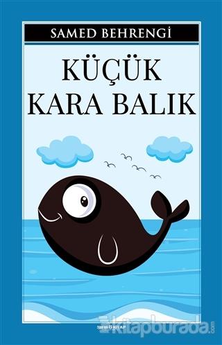 Küçük Kara Balık Samed Behrengi