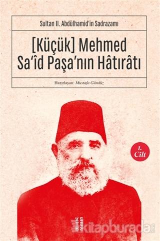 (Küçük) Mehmed Sa'id Paşa'nın Hatıratı 1. Cilt
