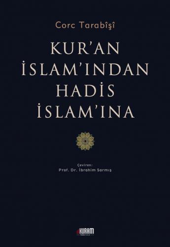 Kur'an İslam'ından Hadis İslam'ına