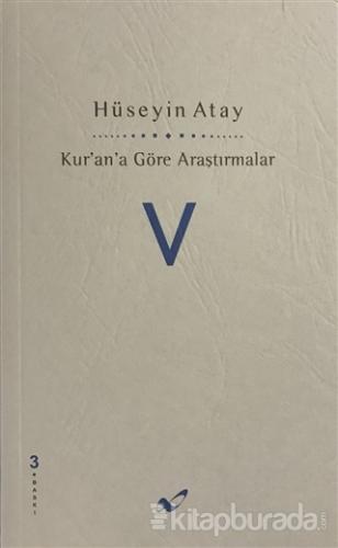 Kur'an'a Göre Araştırmalar V