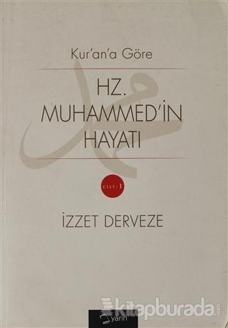 Kur'an'a Göre Hz. Muhammed'in Hayatı 1.Cilt İzzet Derveze