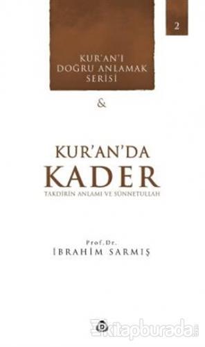 Kur'an'da Kader - Takdirin Anlamı ve Sünnetullah