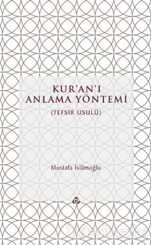 Kur'an'ı Anlama Yöntemi (Ciltli)