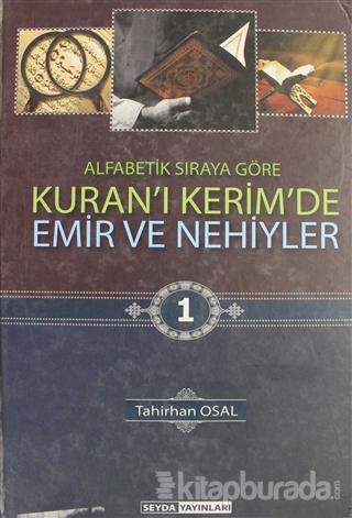 Kuran'ı Kerim'de Emir ve Nehiyler Cilt: 1 (Ciltli)