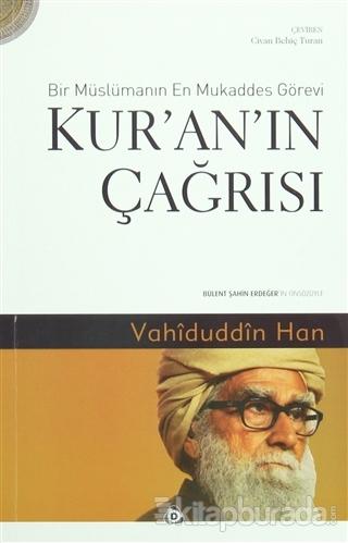 Kur'an'ın Çağrısı - Bir Müslümanın En Mukaddes Görevi