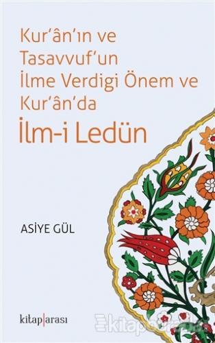 Kur'an'ın ve Tasavvuf'un İlme Verdiği Önem ve Kur'an'da İlm-i Ledün