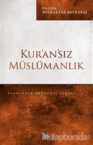 Kur'an'sız Müslümanlık %35 indirimli Bayraktar Bayraklı