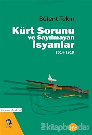 Kürt Sorunu ve Sayılmayan İsyanlar 1514-1919